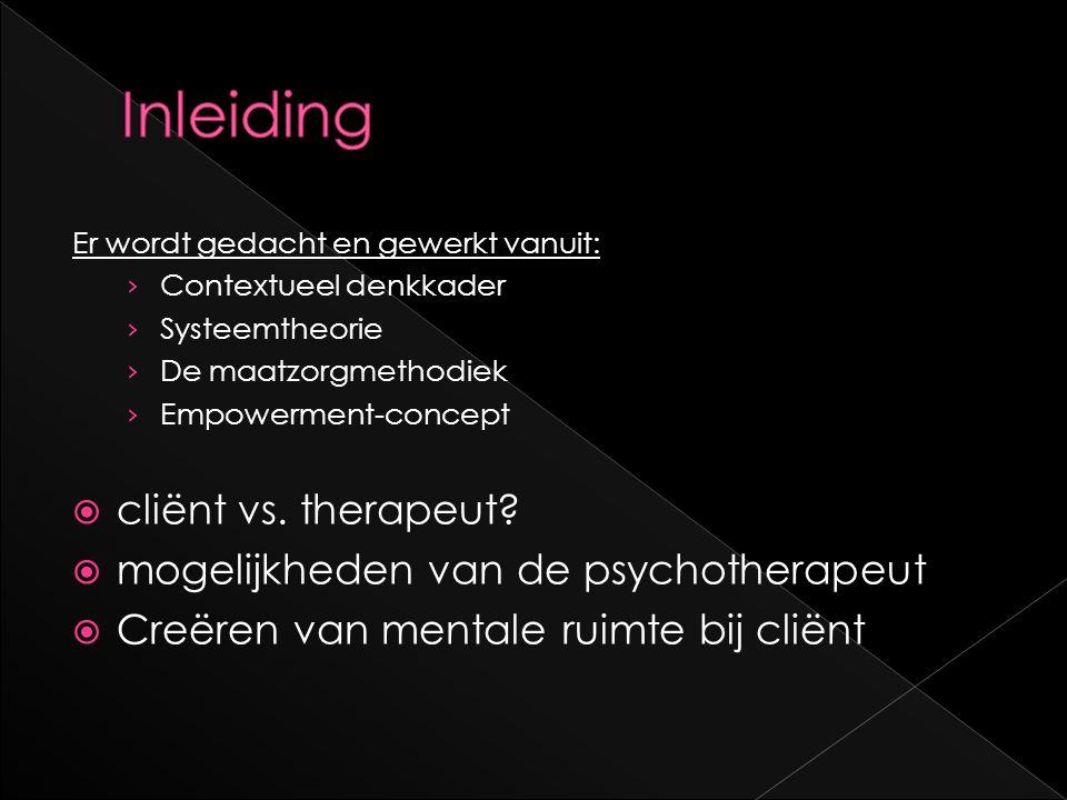 Inleiding cliënt vs. therapeut mogelijkheden van de psychotherapeut
