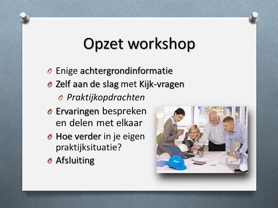 Opzet workshop Enige achtergrondinformatie