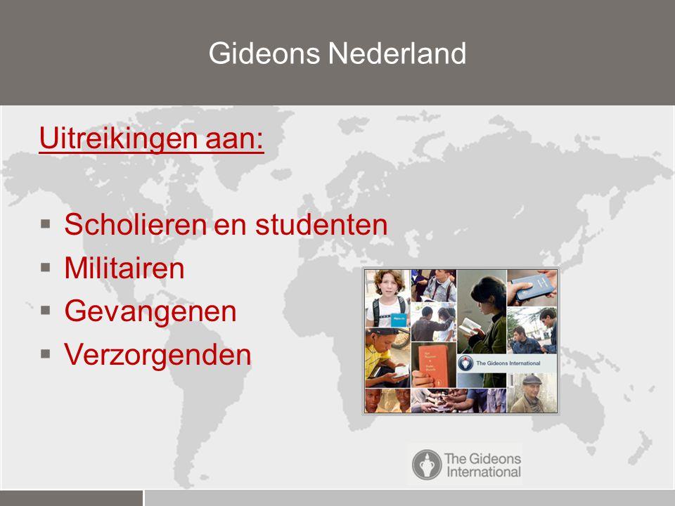 Gideons Nederland Uitreikingen aan: Scholieren en studenten Militairen Gevangenen Verzorgenden