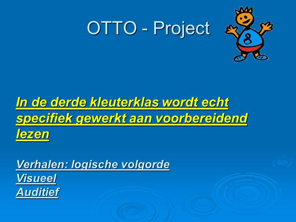 OTTO - Project In de derde kleuterklas wordt echt specifiek gewerkt aan voorbereidend lezen. Verhalen: logische volgorde.