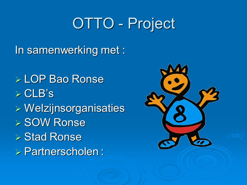 OTTO - Project In samenwerking met : LOP Bao Ronse CLB's