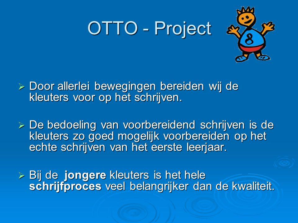 OTTO - Project Door allerlei bewegingen bereiden wij de kleuters voor op het schrijven.