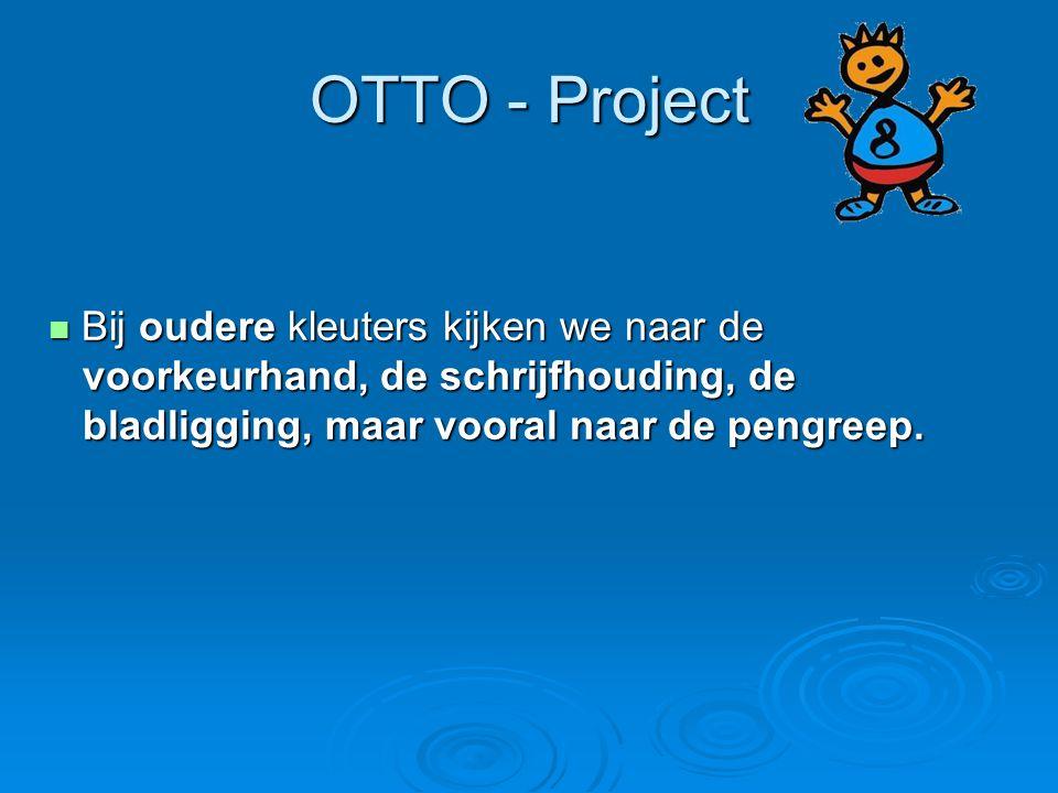 OTTO - Project Bij oudere kleuters kijken we naar de