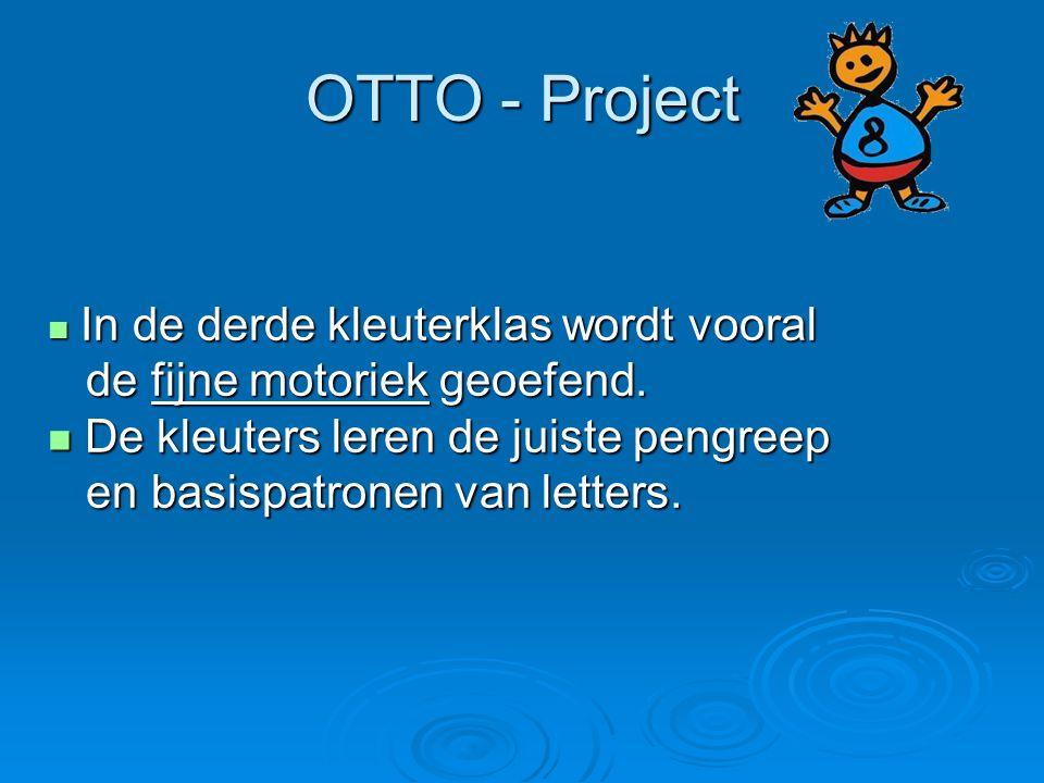 OTTO - Project de fijne motoriek geoefend.