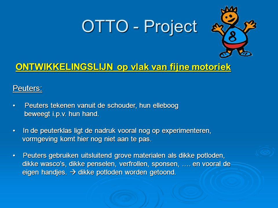 OTTO - Project ONTWIKKELINGSLIJN op vlak van fijne motoriek Peuters: