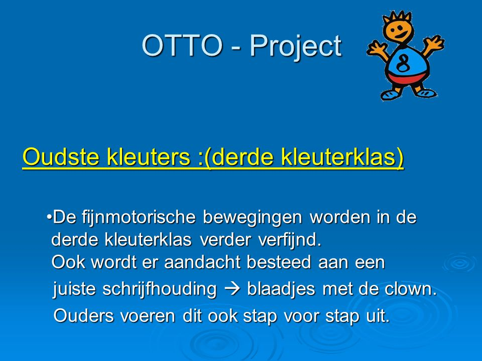 OTTO - Project Oudste kleuters :(derde kleuterklas)