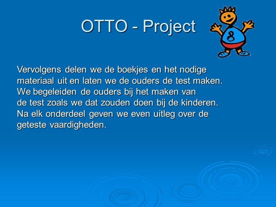 OTTO - Project Vervolgens delen we de boekjes en het nodige