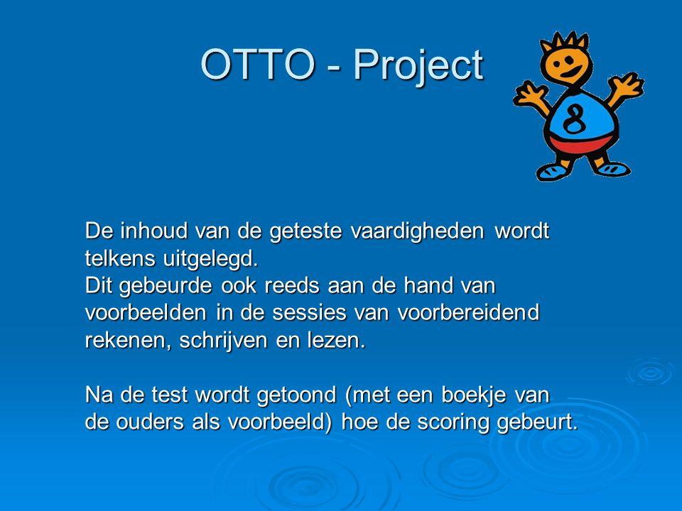 OTTO - Project De inhoud van de geteste vaardigheden wordt telkens uitgelegd.