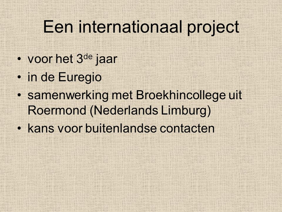 Een internationaal project