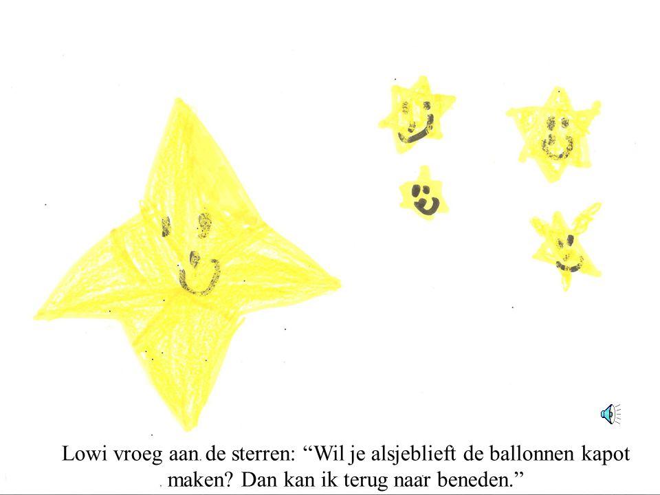 Lowi vroeg aan de sterren: Wil je alsjeblieft de ballonnen kapot maken.