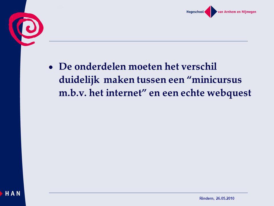De onderdelen moeten het verschil duidelijk maken tussen een minicursus m.b.v. het internet en een echte webquest