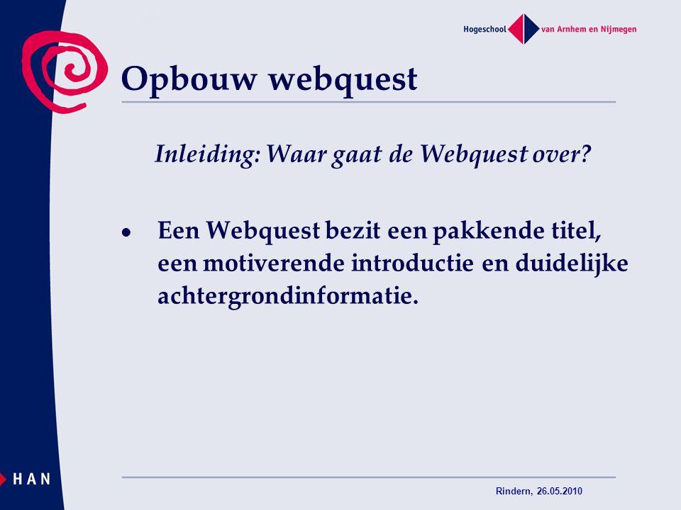 Opbouw webquest Inleiding: Waar gaat de Webquest over