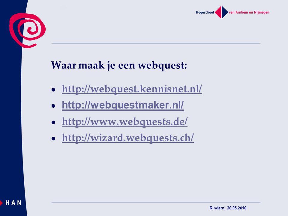 Waar maak je een webquest: http://webquest.kennisnet.nl/