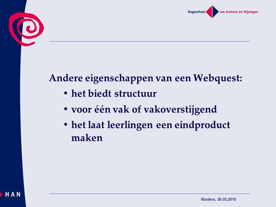 Andere eigenschappen van een Webquest: • het biedt structuur