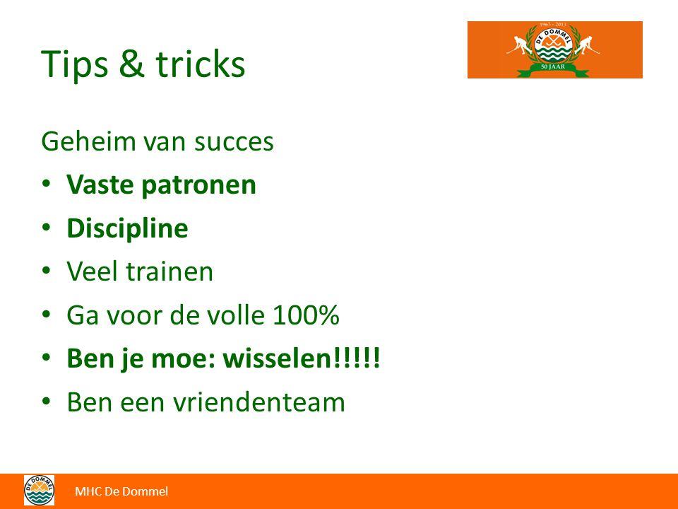 Tips & tricks Geheim van succes Vaste patronen Discipline Veel trainen