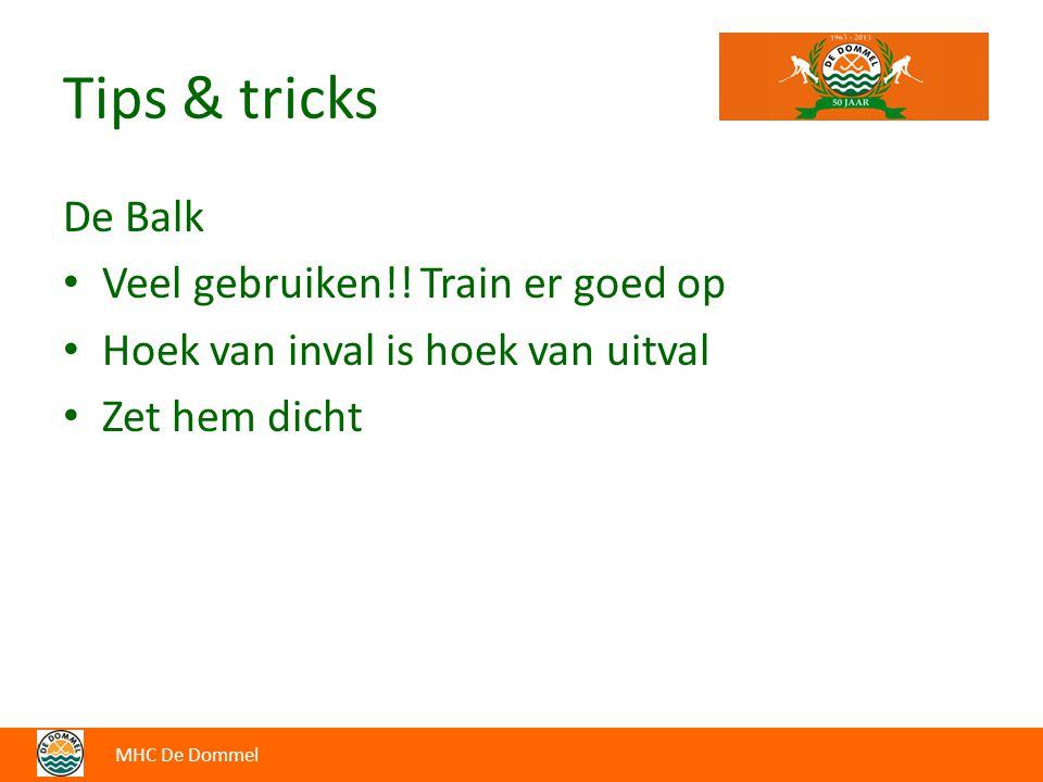Tips & tricks De Balk Veel gebruiken!! Train er goed op