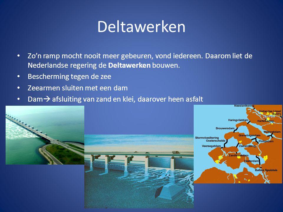 Deltawerken Zo'n ramp mocht nooit meer gebeuren, vond iedereen. Daarom liet de Nederlandse regering de Deltawerken bouwen.