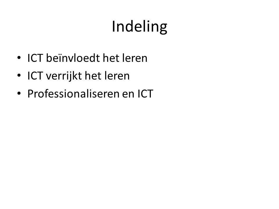 Indeling ICT beïnvloedt het leren ICT verrijkt het leren