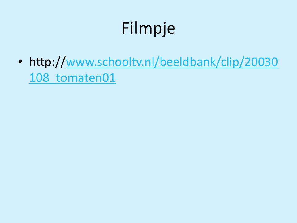 Filmpje http://www.schooltv.nl/beeldbank/clip/20030108_tomaten01