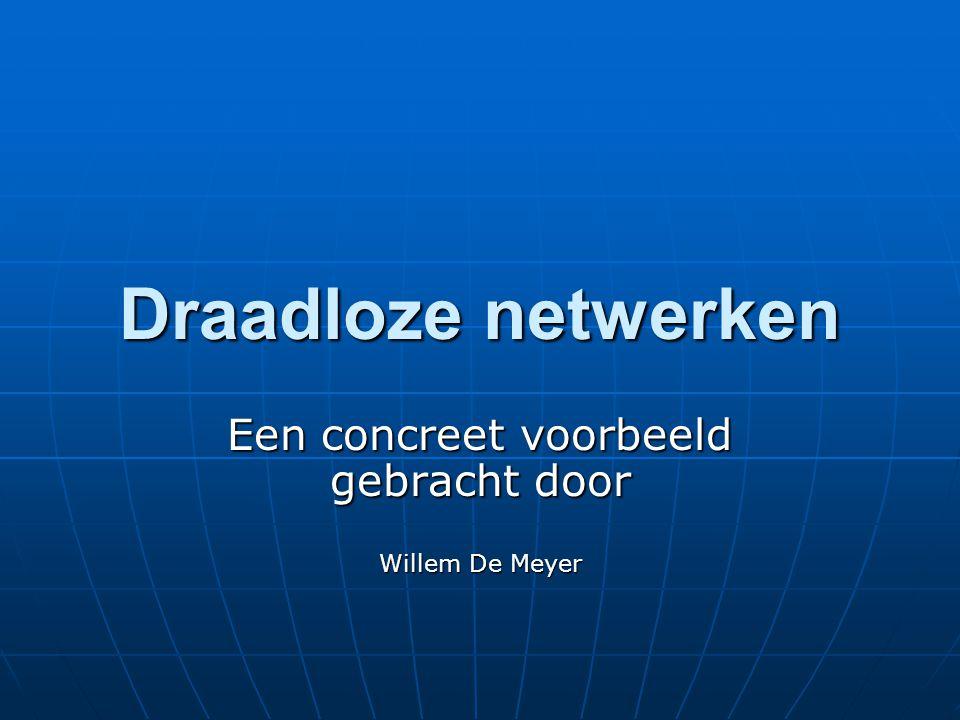 Een concreet voorbeeld gebracht door Willem De Meyer