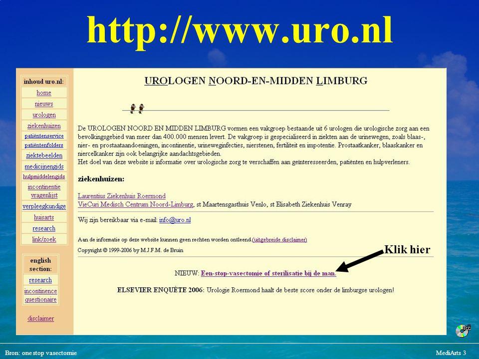 http://www.uro.nl Klik hier Bron: one stop vasectomie MediArts 3