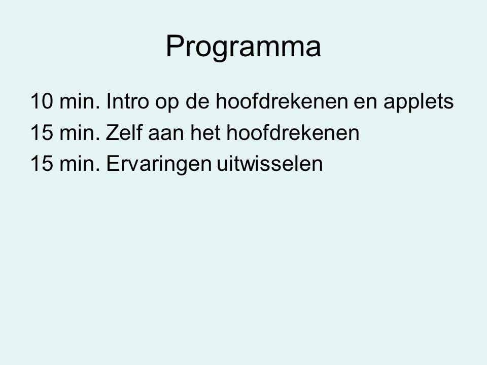 Programma 10 min. Intro op de hoofdrekenen en applets