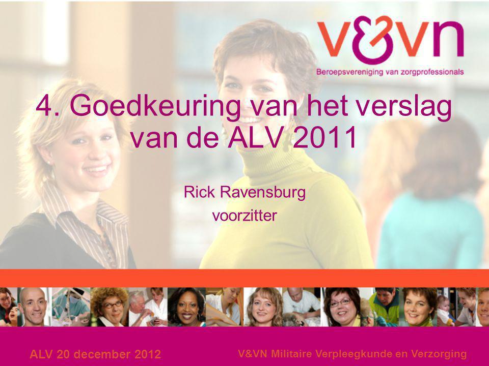 4. Goedkeuring van het verslag van de ALV 2011
