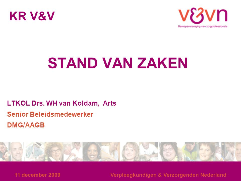 STAND VAN ZAKEN KR V&V LTKOL Drs. WH van Koldam, Arts