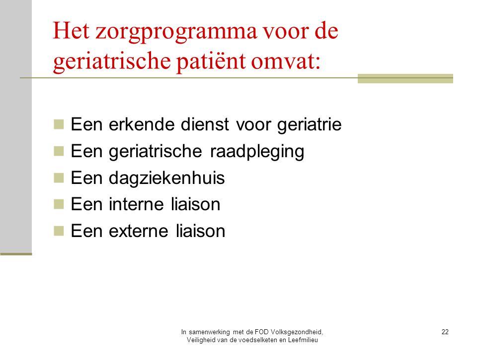Het zorgprogramma voor de geriatrische patiënt omvat: