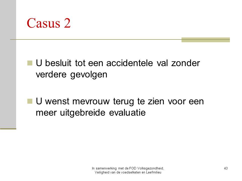 Casus 2 U besluit tot een accidentele val zonder verdere gevolgen
