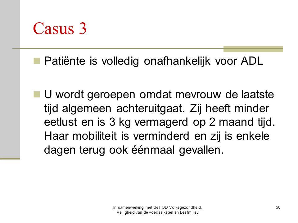 Casus 3 Patiënte is volledig onafhankelijk voor ADL