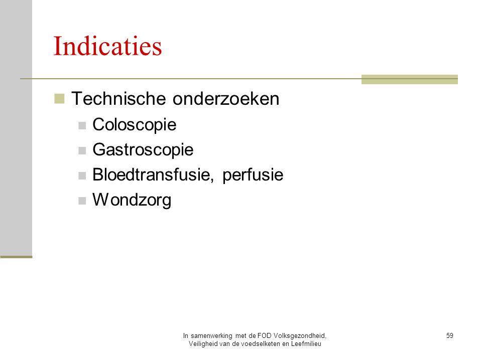 Indicaties Technische onderzoeken Coloscopie Gastroscopie