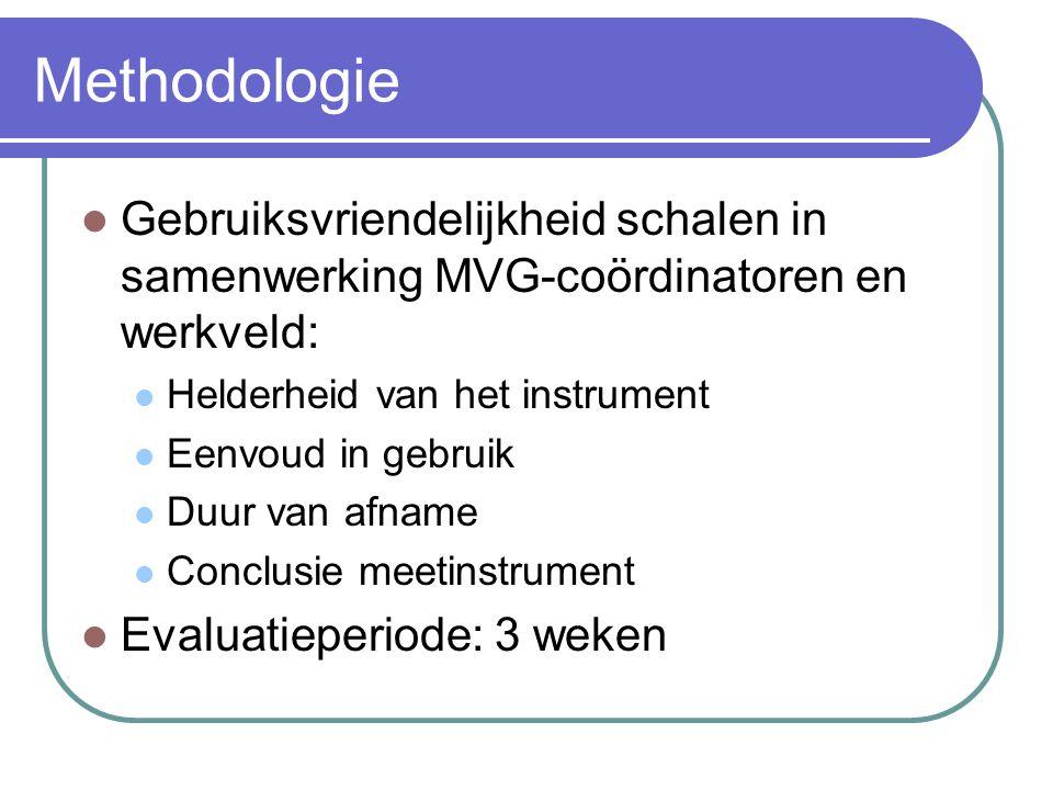 Methodologie Gebruiksvriendelijkheid schalen in samenwerking MVG-coördinatoren en werkveld: Helderheid van het instrument.