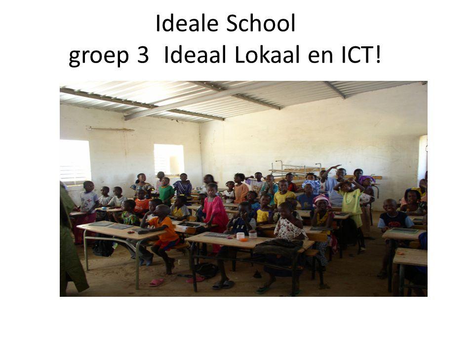 Ideale School groep 3 Ideaal Lokaal en ICT!