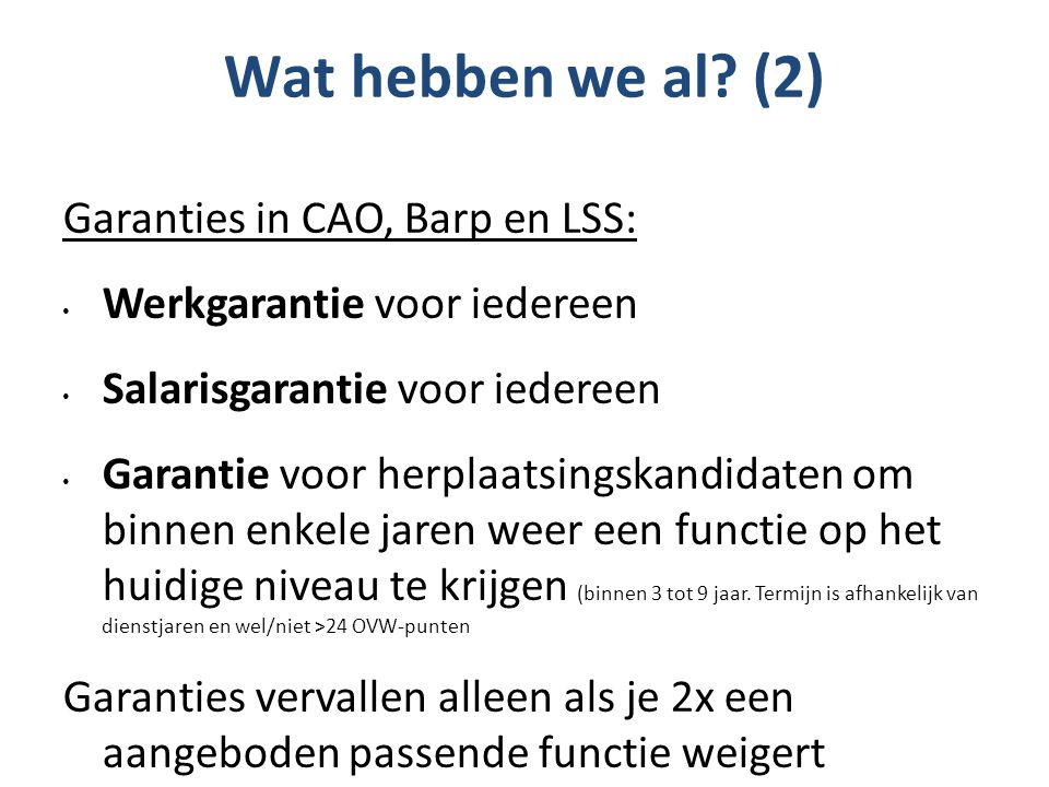 Wat hebben we al (2) Garanties in CAO, Barp en LSS: