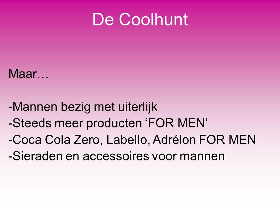 De Coolhunt Maar… Mannen bezig met uiterlijk