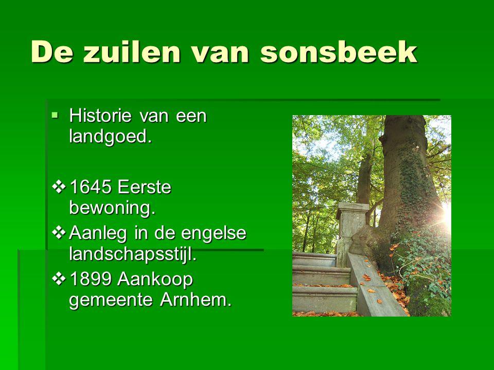 De zuilen van sonsbeek Historie van een landgoed.