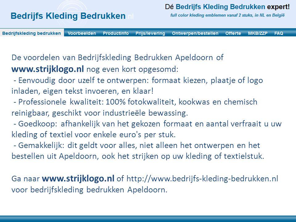 De voordelen van Bedrijfskleding Bedrukken Apeldoorn of www.strijklogo.nl nog even kort opgesomd: