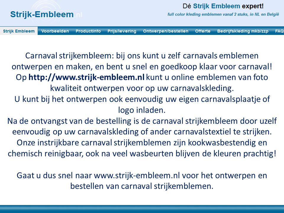 Carnaval strijkembleem: bij ons kunt u zelf carnavals emblemen ontwerpen en maken, en bent u snel en goedkoop klaar voor carnaval!