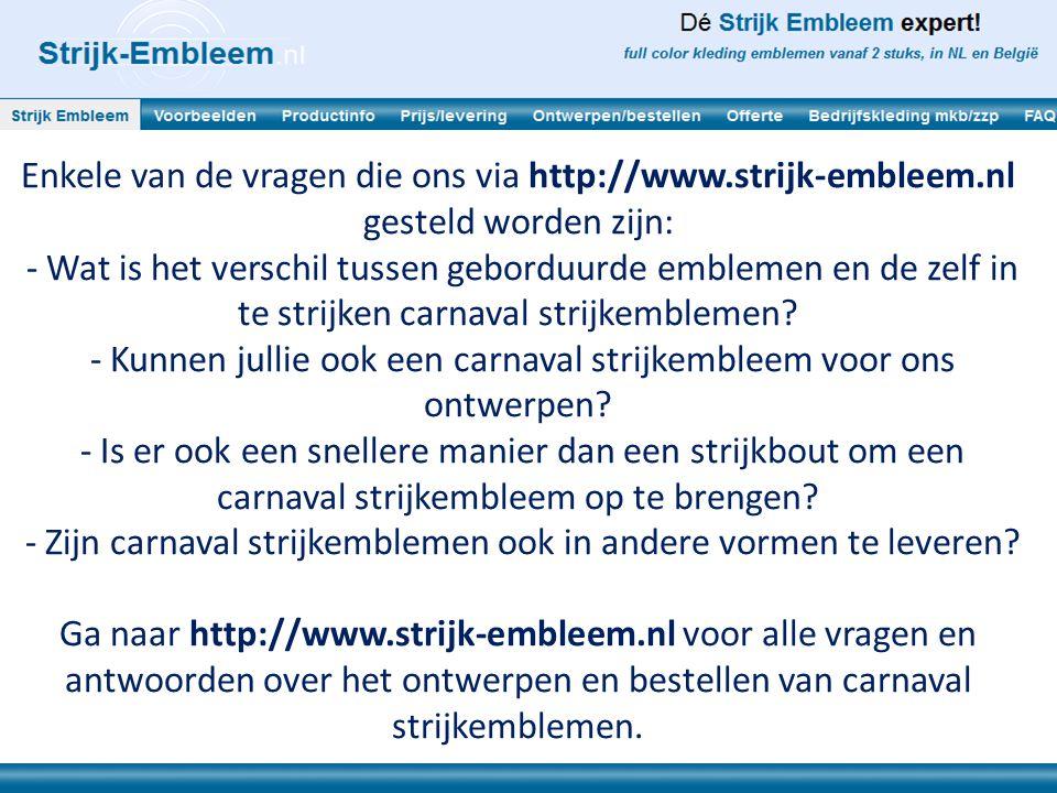 - Kunnen jullie ook een carnaval strijkembleem voor ons ontwerpen