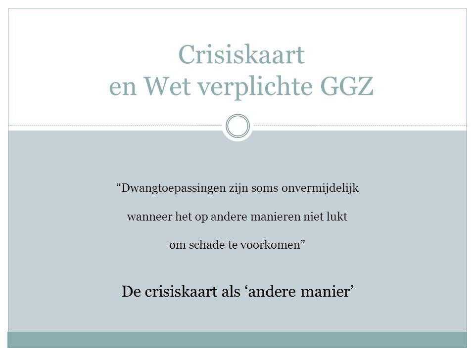 Crisiskaart en Wet verplichte GGZ