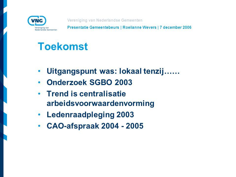 Toekomst Uitgangspunt was: lokaal tenzij…… Onderzoek SGBO 2003
