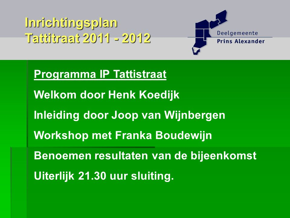 Inrichtingsplan Tattitraat 2011 - 2012 Programma IP Tattistraat