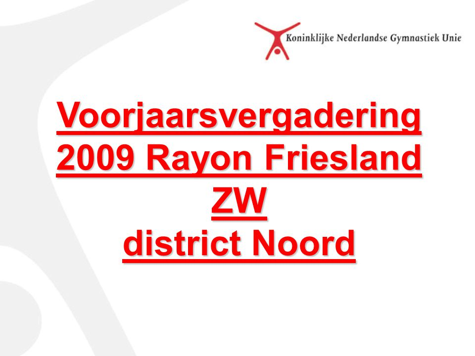 Voorjaarsvergadering 2009 Rayon Friesland ZW district Noord