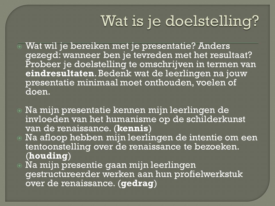 Wat is je doelstelling