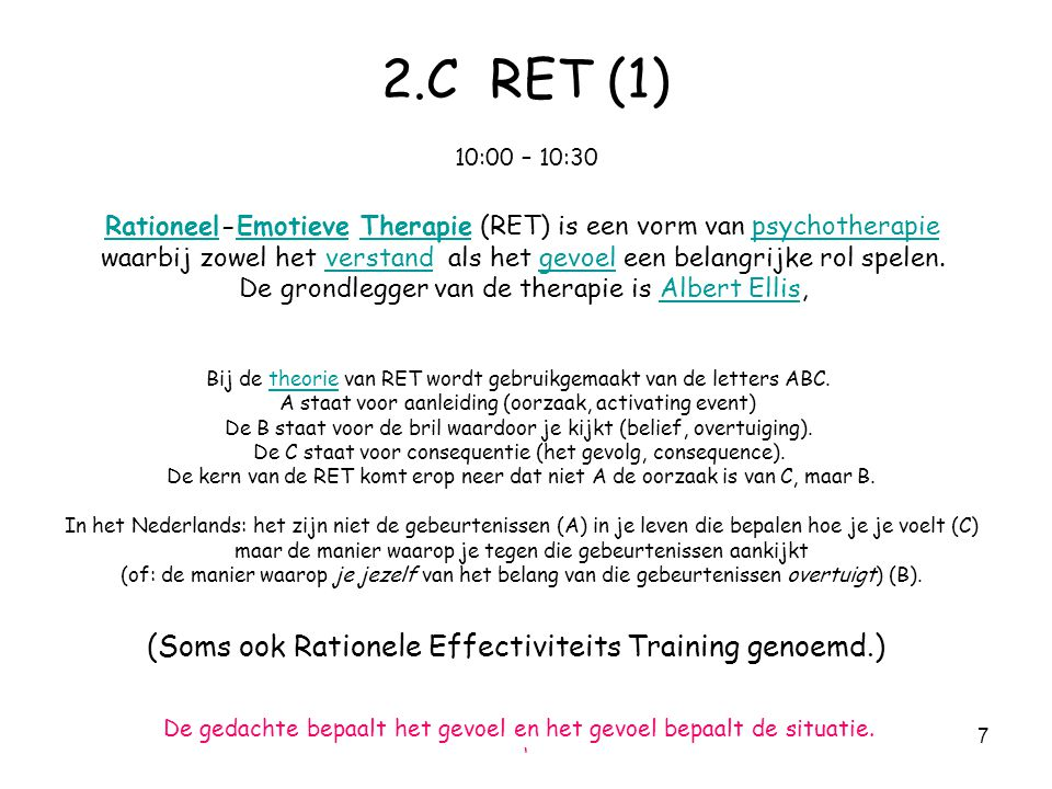 2.C RET (1) 10:00 – 10:30 Rationeel-Emotieve Therapie (RET) is een vorm van psychotherapie.