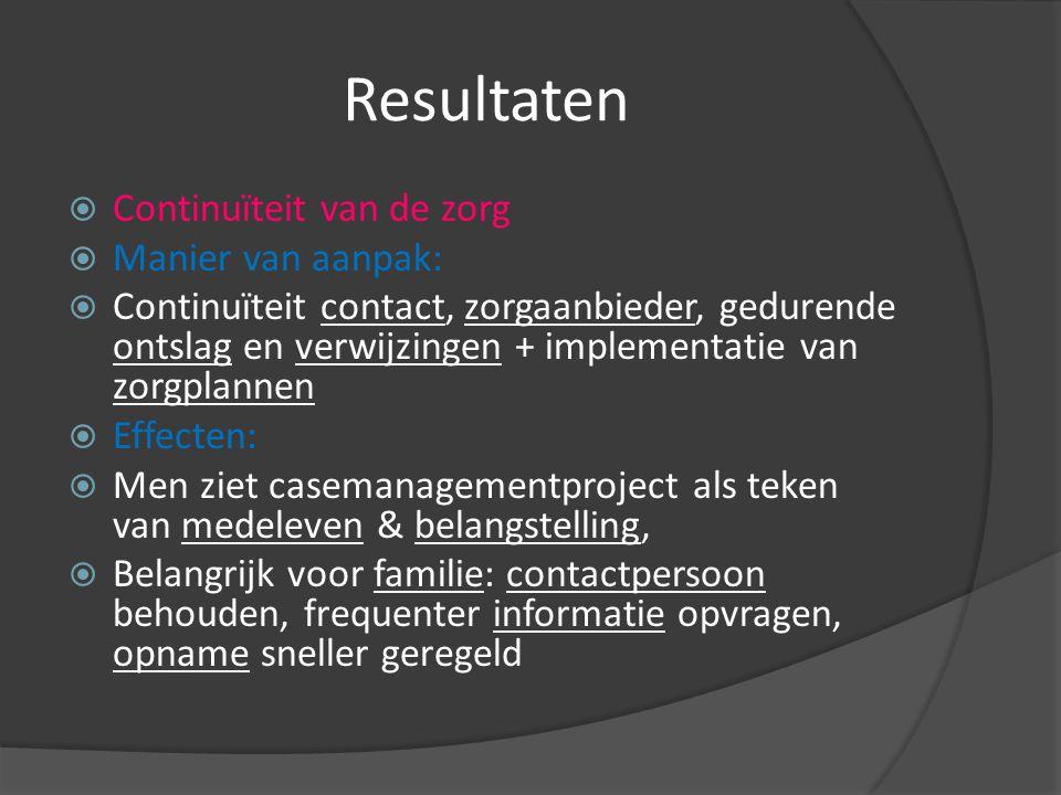 Resultaten Continuïteit van de zorg Manier van aanpak: