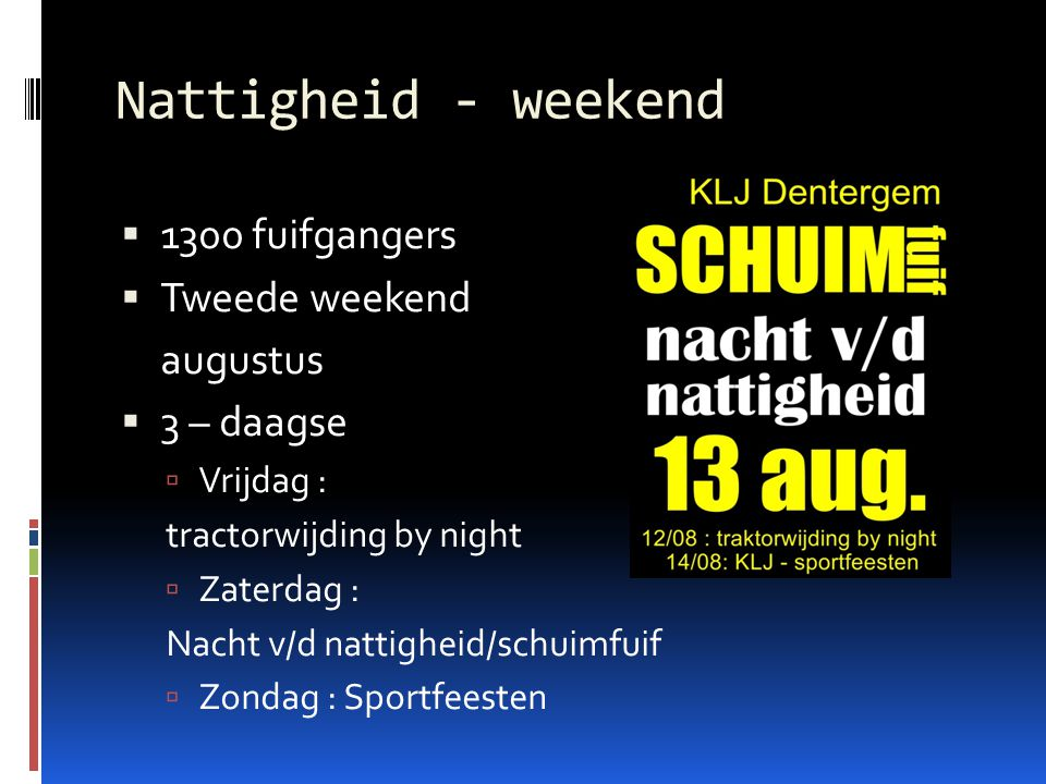 Nattigheid - weekend 1300 fuifgangers Tweede weekend augustus