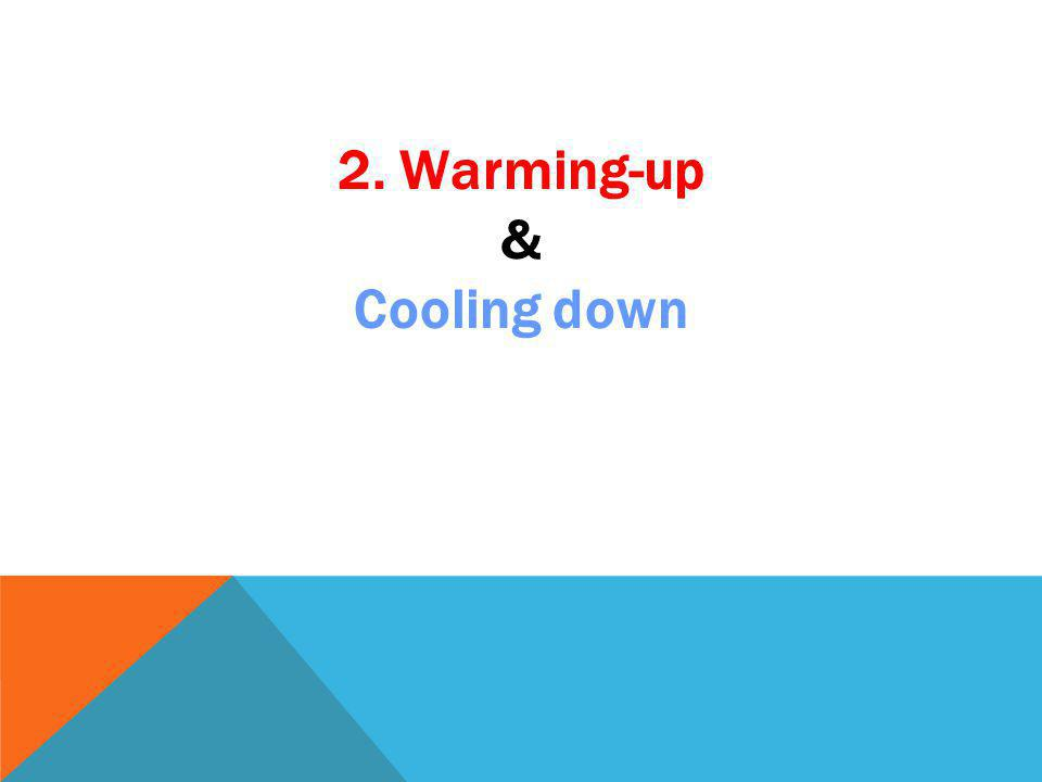 2. Warming-up & Cooling down