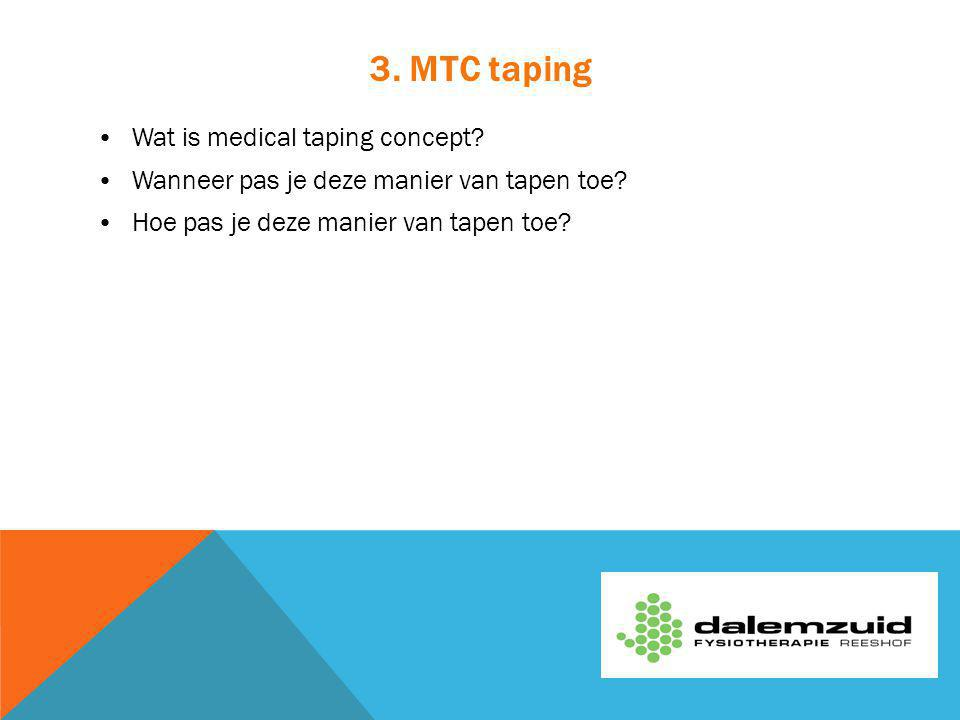 3. MTC taping Wat is medical taping concept